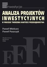Analiza projekt�w inwestycyjnych w procesie tworzenia warto�ci przedsi�biorstwa